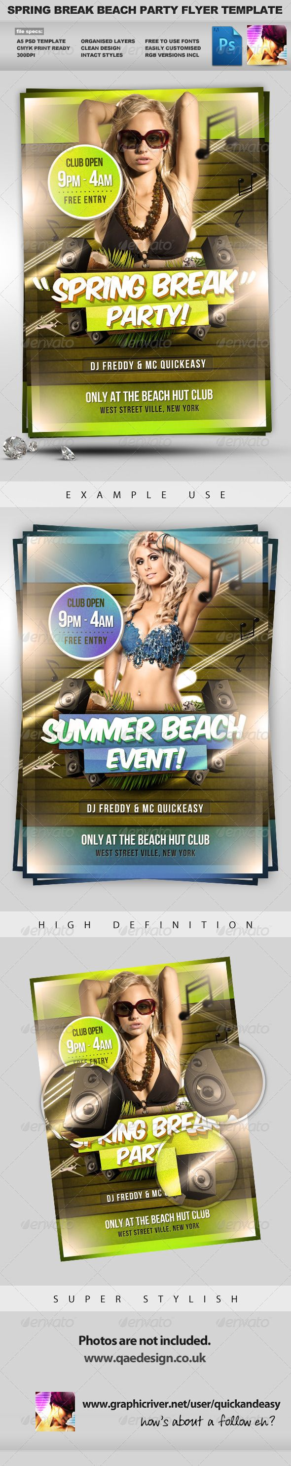 Spring Break Flyer Template  #GraphicRiver           	        Spring Break PSD Party Flyer Template  SPRING BREAK BEACH PARTY FLYER TEMPLATE  	 A clean, crisp, high impact, spring break PSD Flyer Template Layout, perfect for any spring break or beach party event promotion!  	 Highly editable PSD flyer template, very easily customise to make it your own in seconds!  	 What does this file ship with?  	 Spring Break PSD Flyer Template comes with the following awesome features:    2x PSD Flyer Templates  Included Print Ready CMYK PSD Files  Included Original RGB PSD Files  High Quality 300dpi Print Ready Files  3mm Bleed  Highly Organised Layers  Clean Design  Editable Styles  High Quality Font  Friendly Customer Support  	 Fonts Required:   Bebas Neue  Komika Axis   	 Photographs are not included.  	 Please download, send me your feedback and if you have any problems I will be more than happy to help you out with your purchase, one to one!  	 Many Thanks! ~Quickandeasy   Visit me over at my site,  QAE Design.co.uk  More Party Flyer Templates: 	                                                        Created: 2January12 GraphicsFilesIncluded: PhotoshopPSD Layered: Yes MinimumAdobeCSVersion: CS2 PrintDimensions: 5.2×8.2 Tags: a4 #a5 #beachparty #event #flyer #flyertemplate #music #party #poster #springbreak #springbreakflyer #springbreakflyertemplate #summerflyer #summerflyertemplate #template