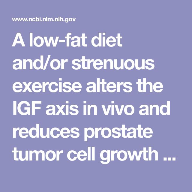 A low-fat diet and/or strenuous exercise alters the IGF axis in vivo and reduces prostate tumor cell growth in vitro. - PubMed - NCBI