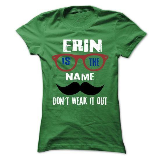 ERIN Is The Name - 999 Cool Name Shirt ! - #sweatshirt you can actually buy #boyfriend sweatshirt. HURRY: => https://www.sunfrog.com/Outdoor/ERIN-Is-The-Name--999-Cool-Name-Shirt-.html?60505