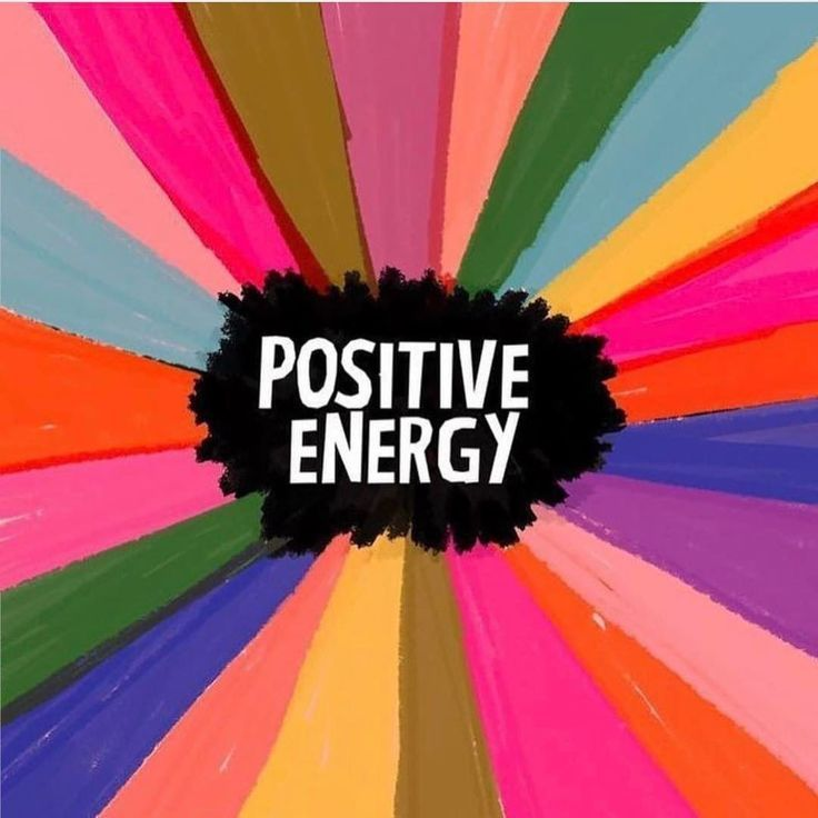Sending it out: positive energy! Send it back to me. Thanks.