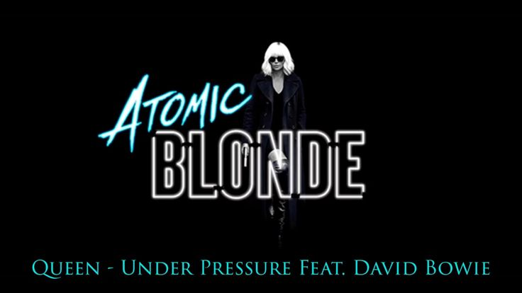 Queen - Under Pressure Feat. David Bowie (Atomic Blonde Soundtrack OST)