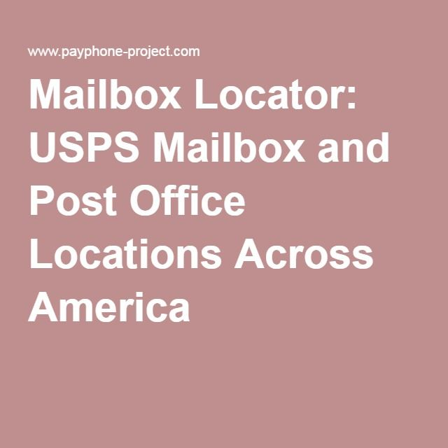 Mailbox Locator: USPS Mailbox and Post Office Locations Across America