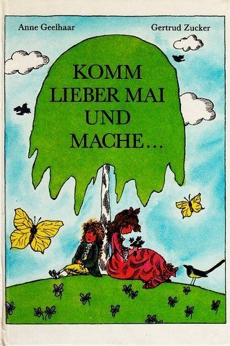 Komm lieber Mai und mache... (2. illustrierte Auflage in Großdruck) [DDR-Rarität] (Kinderbuch): Amazon.de: Anne Geelhaar, Gertrud Zucker: Bücher