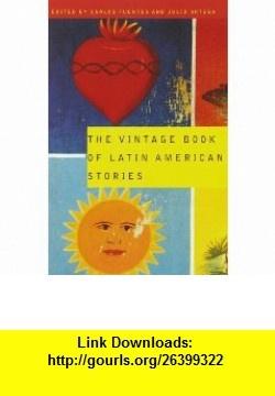 The Vintage Book of Latin American Stories (9780679775515) Carlos Fuentes, Julio Ortega , ISBN-10: 067977551X  , ISBN-13: 978-0679775515 ,  , tutorials , pdf , ebook , torrent , downloads , rapidshare , filesonic , hotfile , megaupload , fileserve