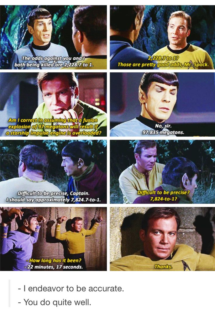 Count on Spock for total precision and mathematical accuracy.