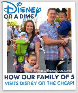 All Things With Purpose: Disney on a Dime: Part 1 {Great Tips to Save Money on Your Disney Vacation!}