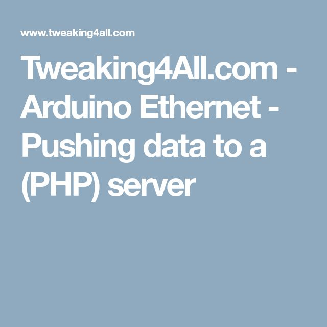 Tweaking4All.com - Arduino Ethernet - Pushing data to a (PHP) server