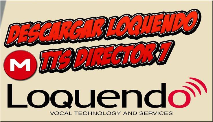 Descargar Loquendo TTS Director 7 + Voces Loquendo (MEGA)2015-2016