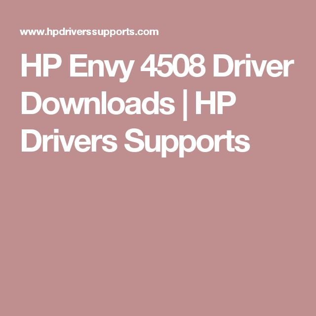 HP Envy 4508 Driver Downloads | HP Drivers Supports