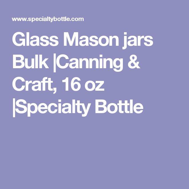 Glass Mason jars Bulk |Canning & Craft, 16 oz |Specialty Bottle