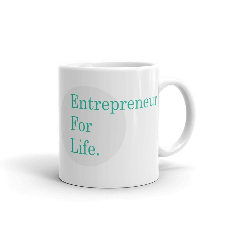 Are you a entrepreneur for life? No? Well, you could convince yourself with this mug.