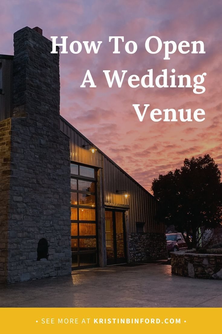 How To Open A Wedding Venue In 2020 Event Venue Business Barn Wedding Venue Wedding Venues