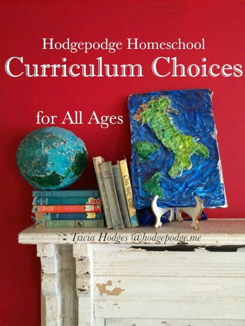 Hodgepodge Homeschool Curriculum Choices for All Ages