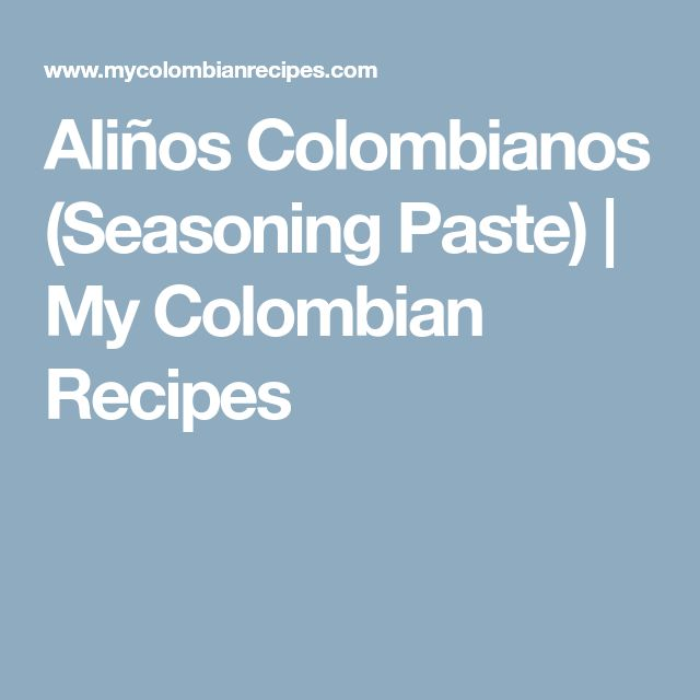 Aliños Colombianos (Seasoning Paste) | My Colombian Recipes