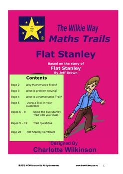This Wilkie Way Maths Trail is based on the story of Flat Stanley by Jeff Brown.The series of activities will take students across the mathematics curriculum to apply knowledge they currently have and to develop new knowledge and skills in a very meaningful context.This product will give you some suggestions as to how you may administer a maths trails in your classroom but there is no prescriptive way of doing it.