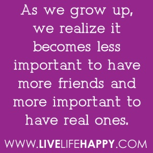 too true: Inspiration, True Friends, Friends And Priorities, Quote, Growing Up, Friendship, So True, Real Friends, True Stories