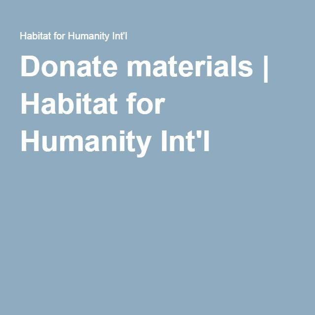 Donate materials | Habitat for Humanity Int'l