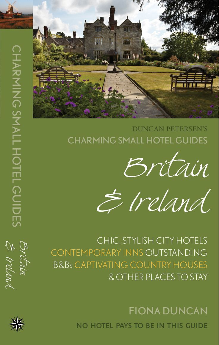 Charming Small Hotel Guides, Britain & Ireland, 17th edition, 2014. Series Editor Fiona Duncan, hotel guru for the Sunday Telegraph #travelguide