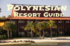 Disney's Polynesian Village Resort - room information, dining locations, resort map, photos, and tips. A Walt Disney World deluxe resort.