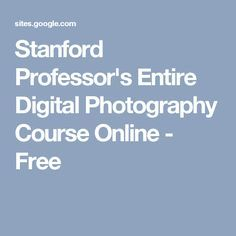 Stanford Professor's Entire Digital Photography Course Online - Free