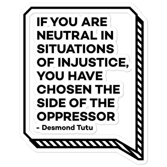 If You Are Neutral In Situations Of Injustice You Have Chosen The Side Of The Oppressor Desmond Tutu In 2021 Desmond Tutu Quotes Injustice Desmond Tutu