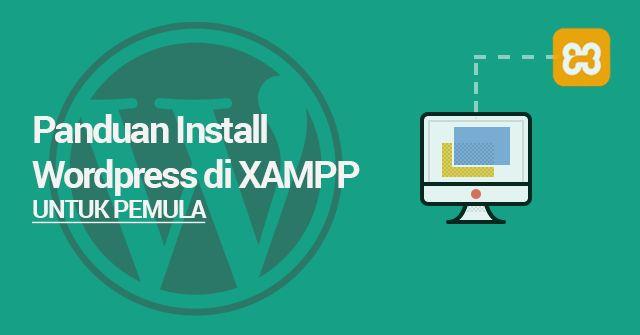 Panduan Install WordPress di XAMPP untuk Pemula