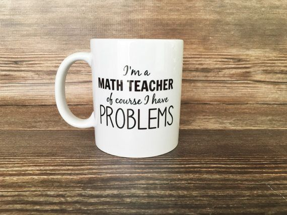 I'm a Math Teacher Of Course I Have by LynettePerryDesigns on Etsy