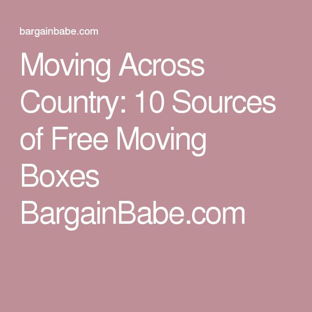Moving Across Country: 10 Sources of Free Moving Boxes BargainBabe.com