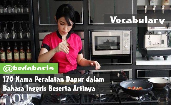 170 Nama Peralatan Dapur dalam Bahasa Inggris Beserta Artinya   http://www.belajardasarbahasainggris.com/2017/10/06/170-nama-peralatan-dapur-dalam-bahasa-inggris-beserta-artinya/
