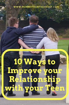 Mummy From The Heart: 10 Ways to Improve your Relationship with your Teen