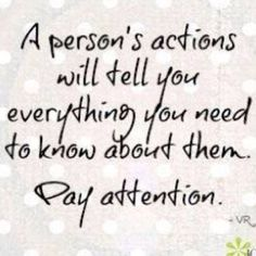 when actions already showed who someone is, but they keep minimising, down-playing & things just don't tie up. THEY'RE LYING! THERE'S A REASON & MEANING BEHIND EVERY ACTION! It all starts with a THOUGHT followed by a CHOICE, an INTENTION, a PLAN then an ACTION. A pattern of the same behaviour, secretly repeated over 20yrs, with the same excuses, denial, blame, lies & confusion IS A CLEAR INDICATION OF SOMEONE'S TRUE CHARACTER. Lying & hiding it doesn't change who they truly are. what's MOST…
