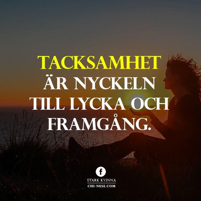 Tacksamhet är nyckeln till lycka och framgång. #svenska #citat #tacksamhet #attraktionslagen