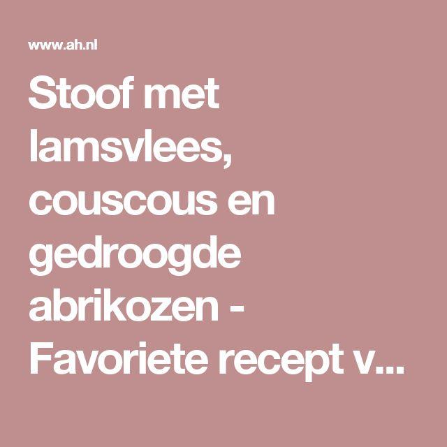 Stoof met lamsvlees, couscous en gedroogde abrikozen - Favoriete recept van - Irène Plat Du Jour - Albert Heijn