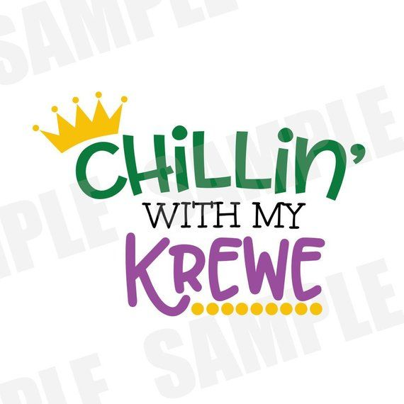 SVG DXF Commercial/Personal Use Chilling with my Krewe  Mardi Gras svg, NOLA svg,  Parade Carnival Silhouette Cameo