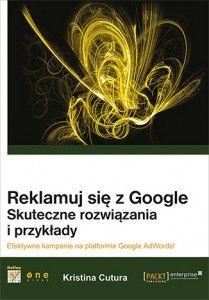 Reklamuj się z Google. Skuteczne rozwiązania i przykłady