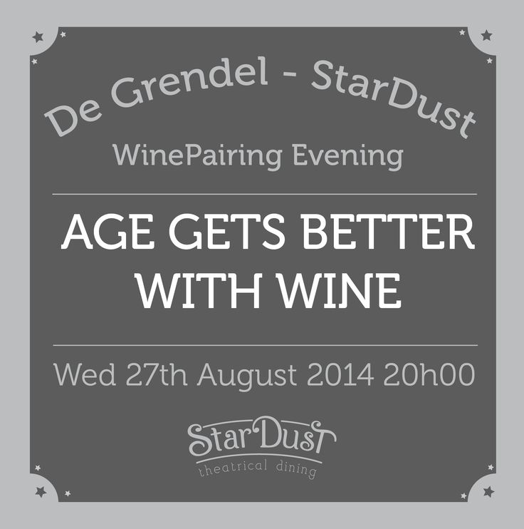 age gets better with wine. stardust theatrical dining wine pairing evening. cape town south africa