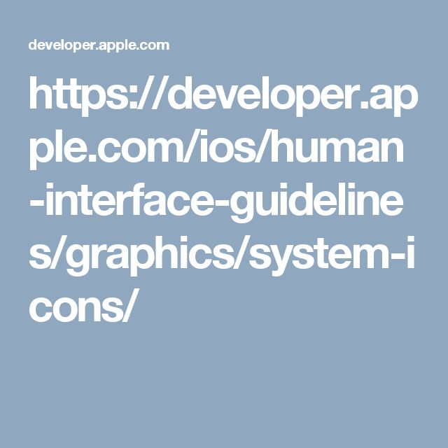 https://developer.apple.com/ios/human-interface-guidelines/graphics/system-icons/