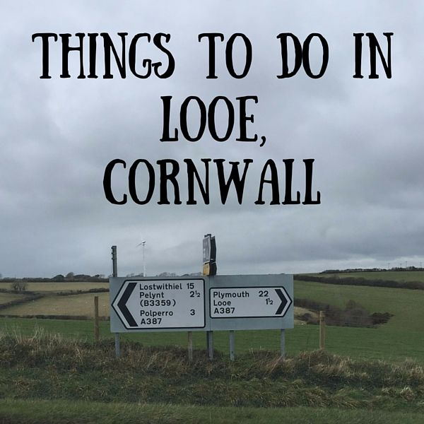 Things to do in Looe Cornwall