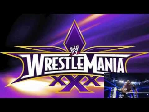 WWE Wrestlemania 30 (XXX) Official Theme Song - YouTube