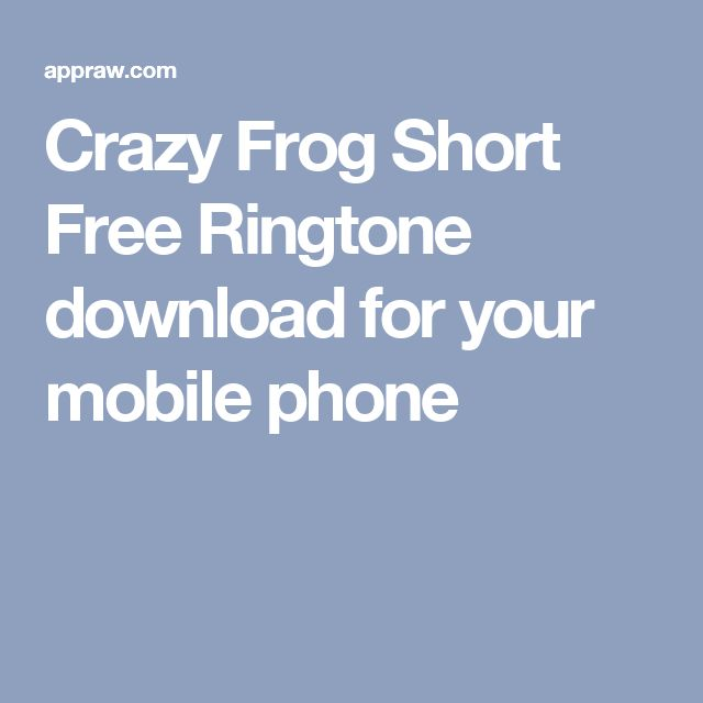 Crazy Frog Short Free Ringtone download for your mobile phone