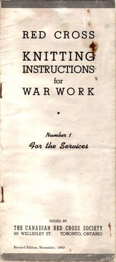 Red Cross Knitting Instructions for War Work | Wartime Canada ~