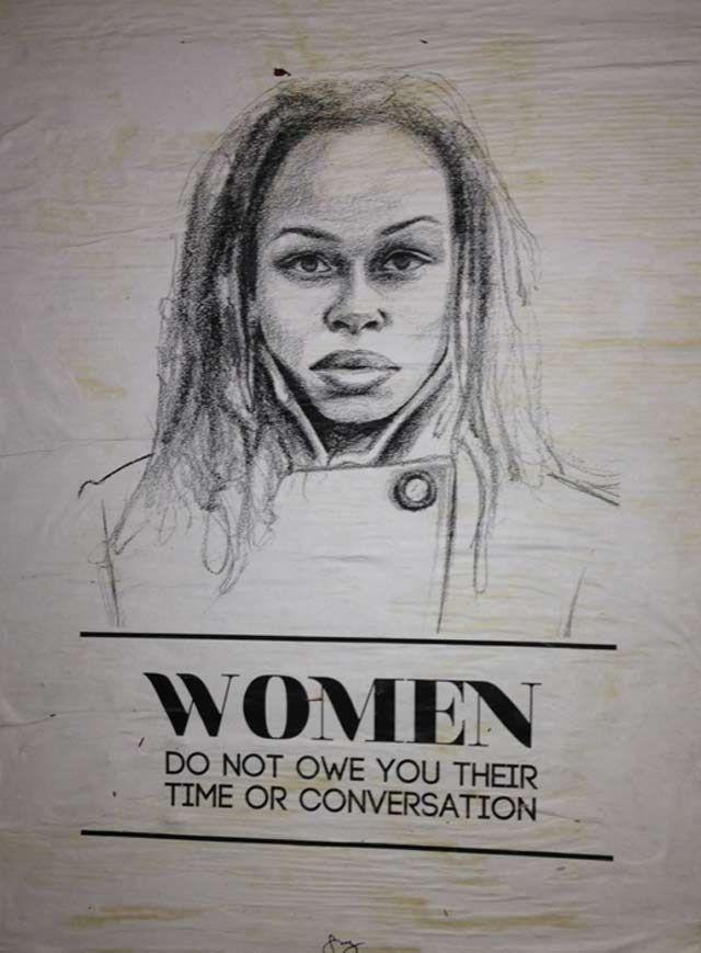 Women do not owe you their time or conversation - anti-street harassment poster by Brooklyn artist Tatyana Fazlalizadeh
