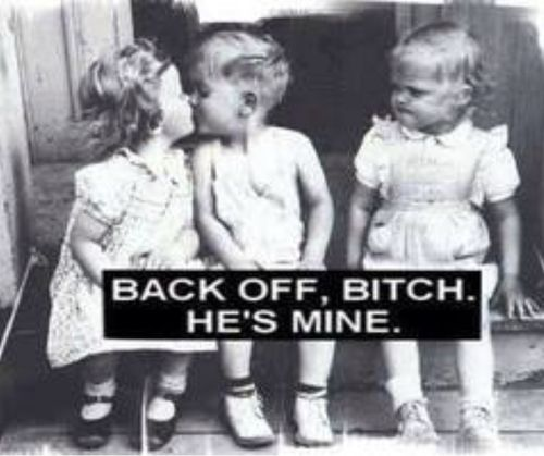 back off bitch he's mine - Google Search