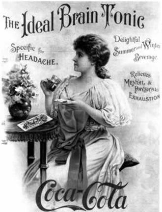 Coca-Cola ideal brain tonic advertisement, c. 1891 See a huge list of Coca-Cola advertising slogans and messages throughout its history.