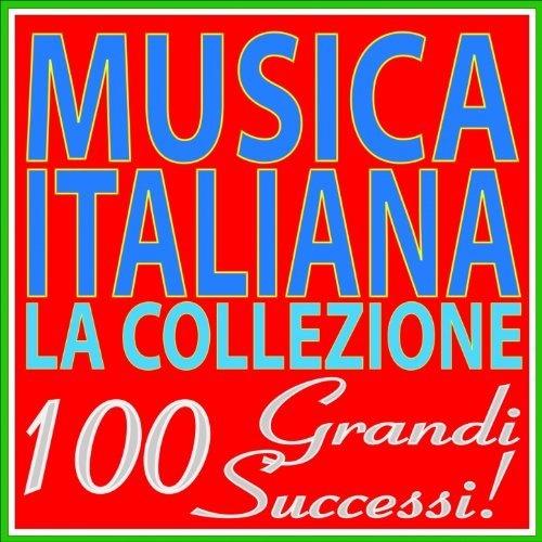 Musica italiana - la collezione (100 grandi successi!) Various artists #TuscanyAgriturismoGiratola