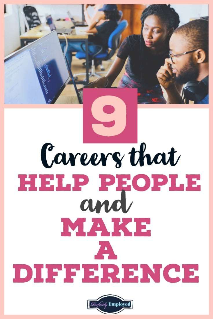 9 careers that help people and make a difference | job search info