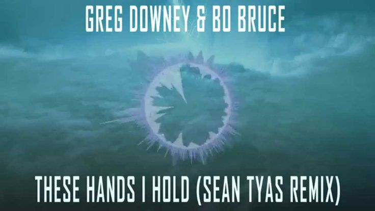 Greg Downey & Bo Bruce  - These Hands I Hold (Sean Tyas Remix) (HQ)