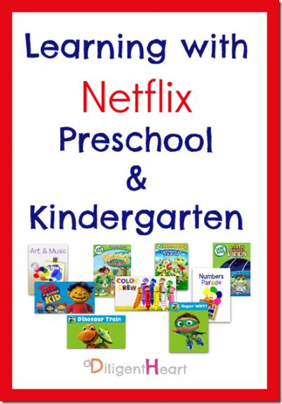 Learning with Netflix for Preschool and Kindergarten children. A great list for homeschool parents!