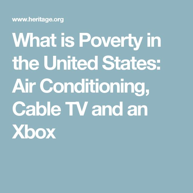 What is Poverty in the United States: Air Conditioning, Cable TV and an Xbox