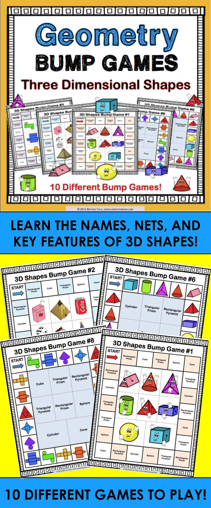 3D Shapes Bump Games contains 10 different games to help students practice identifying and classifying 3D shapes. Within these 3D shapes games, students practice matching the names of 3D shapes to images, real-world images, nets, and to specific characteristics (number of faces, edges, and vertices).  3D shapes included: Cube, Rectangular Prism, Rectangular Pyramid, Triangular Prism, Triangular Pyramid, Cone, Cylinder, Sphere.